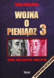 okładka Wojna o pieniądz 3 Epoka walczących królestw, Książka   Hongbing Song