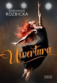 okładka Uwertura, Książka | Adrianna Rozbicka