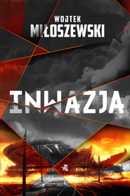 okładka Inwazja, Książka | Miłoszewski Wojtek