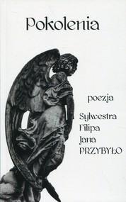 okładka Pokolenia poezja Sylwestra, Filipa, Jana Przybyło, Książka   Przybyło Sylwester