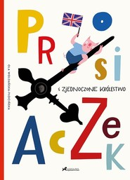 okładka Prosiaczek i Zjednoczone Królestwo, Książka   - Płocińska Ola Woldańska