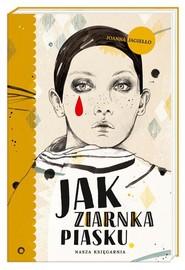 okładka Jak ziarnka piasku, Książka | Joanna Jagiełło