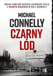 okładka Czarny lód, Książka | Michael Connelly
