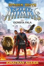 okładka Spirit AnimalsTom 4 Upadek Bestii Ognista fala, Książka | Jonathan Auxier