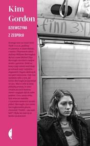 okładka Dziewczyna z zespołu, Książka | Kim Gordon