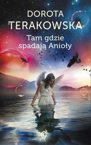 okładka Tam gdzie spadają Anioły, Książka | Dorota Terakowska