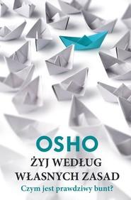 okładka Żyj według własnych zasad, Książka | OSHO