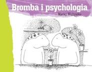 okładka Bromba i psychologia, Książka | Maciej Wojtyszko