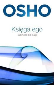 okładka Księga ego. Wolność od iluzji, Książka | OSHO