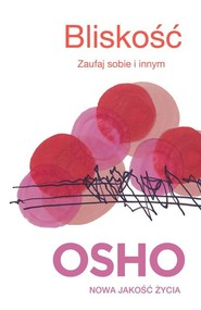 okładka Bliskość. Zaufaj sobie i innym, Książka | OSHO