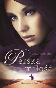 okładka Perska miłość, Książka | Laila Shukri