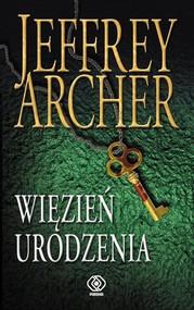 okładka Więzień urodzenia, Książka   Jeffrey Archer