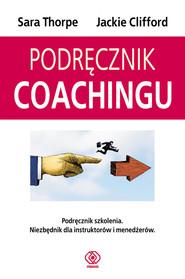 okładka Podręcznik coachingu, Książka | Jackie Clifford, Sara Thorpe