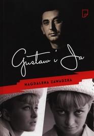okładka Gustaw i ja, Książka | Magdalena Zawadzka