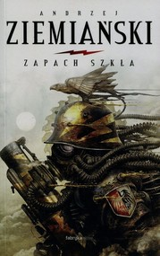 okładka Zapach szkła, Książka | Andrzej Ziemiański