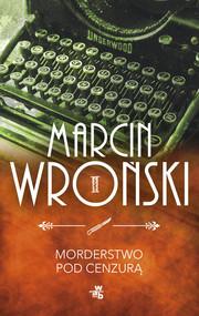 okładka Morderstwo pod cenzurą, Książka | Marcin Wroński