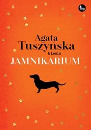 okładka Jamnikarium, Książka | Agata Tuszyńska