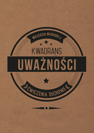 okładka Kwadrans uważności. Ćwiczenia duchowe, Książka | Werhun Wojciech