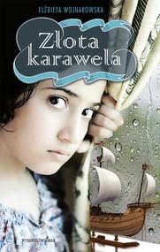 okładka Złota karawela, Książka | Wojnarowska Elżbieta