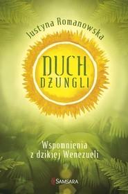okładka Duch dżungli. Wspomnienia z dzikiej Wenezueli, Książka   Justyna Romanowska