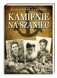 okładka Kamienie na szaniec, Książka | Aleksander Kamiński