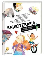 okładka Bajkoterapia czyli bajki-pomagajki dla małych i dużych, Książka | Opracowanie zbiorowe