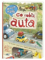 okładka Opowiem ci, mamo, co robią auta, Książka | Artur Nowicki, Marcin Brykczyński