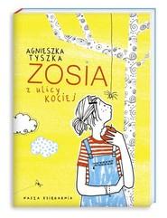 okładka Zosia z ulicy Kociej, Książka | Agnieszka Tyszka