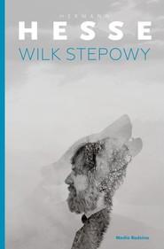 okładka Wilk stepowy, Książka | Hermann  Hesse