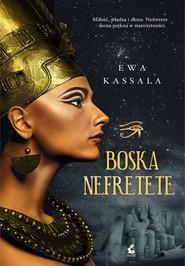 okładka Boska Nefretete, Książka | Ewa Kassala