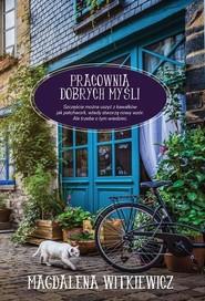 okładka Pracownia dobrych myśli, Książka | Magdalena Witkiewicz
