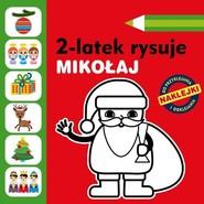 okładka 2-latek rysuje. Mikołaj, Książka | Anita Głowińska