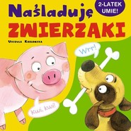 okładka Naśladuję zwierzaki, Książka | Urszula Kozłowska
