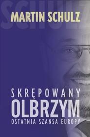 okładka Skrępowany olbrzym. Ostatnia szansa Europy, Książka | Schulz Martin