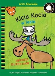 okładka Kicia Kocia w lesie. Zwierzęta polskich lasów. Kolorowanka, Książka | Anita Głowińska