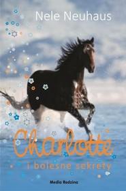 okładka Charlotte i bolesne sekrety, Książka | Nele Neuhaus
