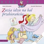 okładka Zuzia idzie na bal przebierańców, Książka | Schneider Liane