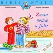 okładka Zuzia nocuje u Julii, Książka | Schneider Liane
