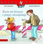 okładka Zuzia nie korzysta z pomocy nieznajomego, Książka | Schneider Liane