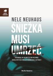 okładka Śnieżka musi umrzeć, Książka | Nele Neuhaus
