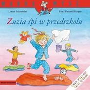 okładka Zuzia śpi w przedszkolu, Książka | Schneider Liane