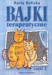 okładka Bajki terapeutyczne. Część 2, Książka | Maria Molicka