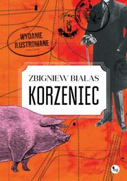 okładka Korzeniec wydanie ilustrowane, Książka   Zbigniew Białas