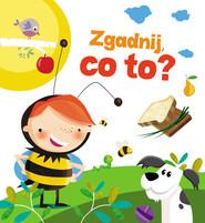okładka Zgadnij co to, Książka | Urszula Kozłowska