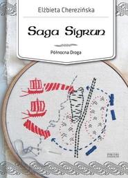 okładka Północna Droga. Tom 1. Saga Sigrun, Książka | Elżbieta Cherezińska