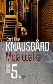 okładka Moja walka. Księga 5, Książka | Ove Knausgård Karl