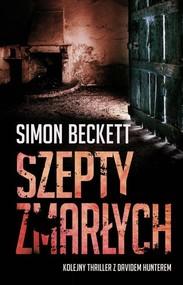 okładka Szepty zmarłych, Książka | Simon Beckett