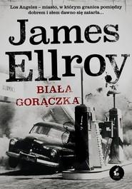okładka Biała gorączka, Książka | James Ellroy