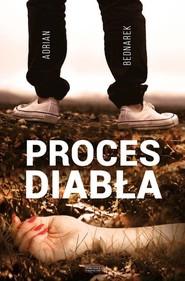 okładka Proces diabła, Książka   Adrian  Bednarek