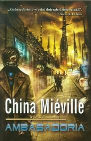 okładka Ambasadoria, Książka | China Mieville